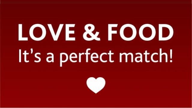 Valentine's Day - LOVE & FOOD