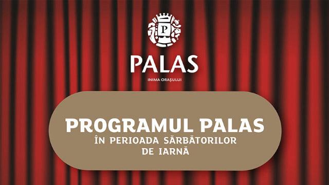 Program sarbatori - Palas!