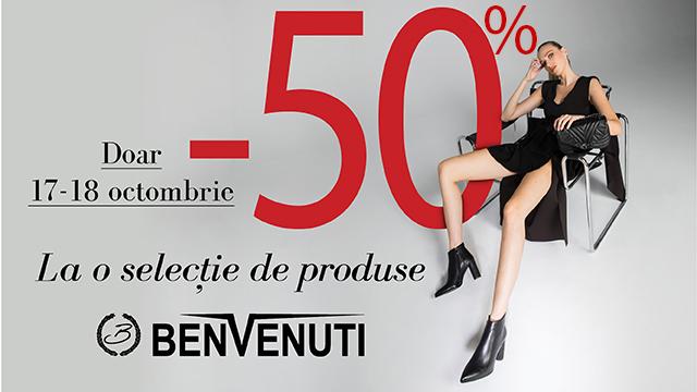 BENVENUTI  50% discount in perioada 17 - 18 octombrie 2020