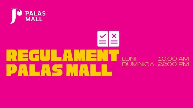 Regulament Palas Mall