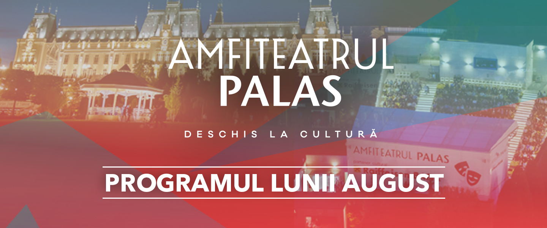 Programul lunii August - Amfiteatrul Palas